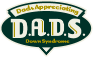 Dads Appreciating Down Syndrome (D.A.D.S.)